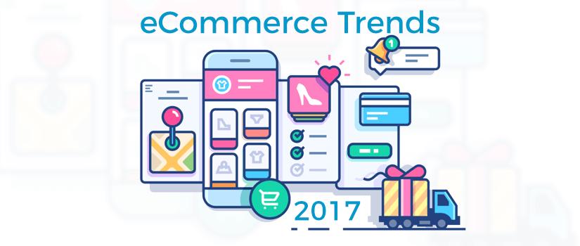 3 Biggest eCommerce Trends in 2017