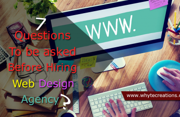 7 Questions to be asked before hiring website design agency